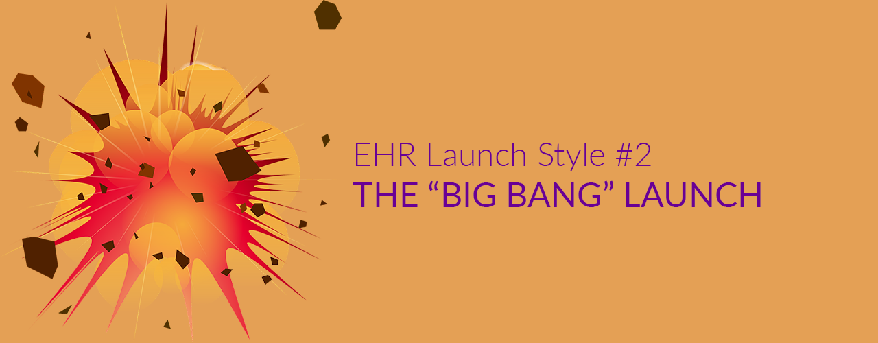 ehr implementation the big bang launch