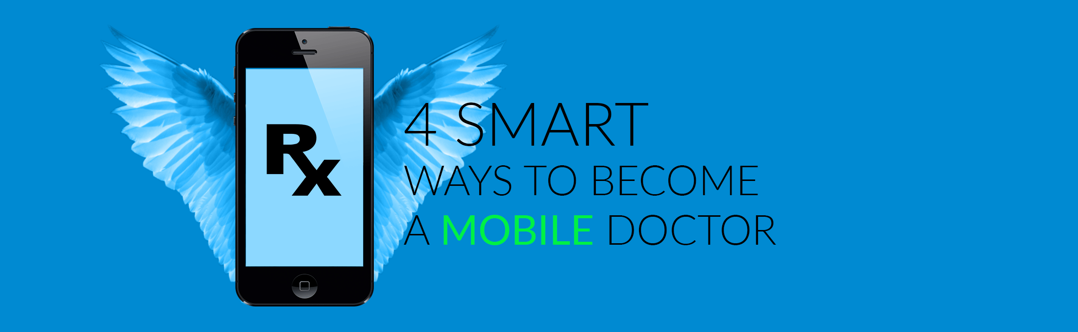4 Ways to become a mobile doctor