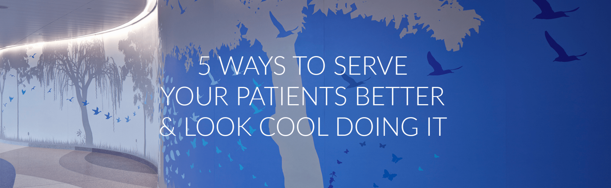 5 ways to serve your patients better banner