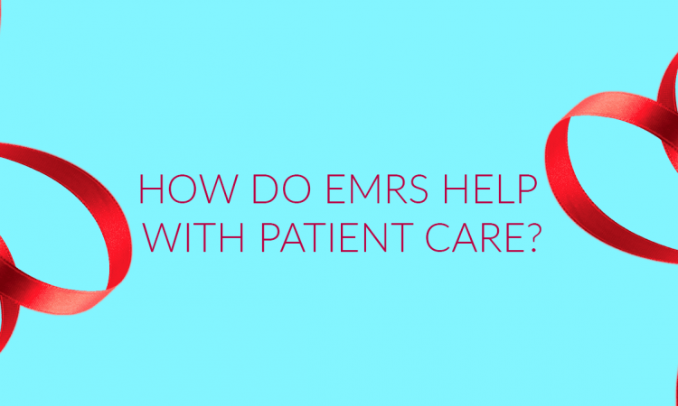 how emrs help patient care