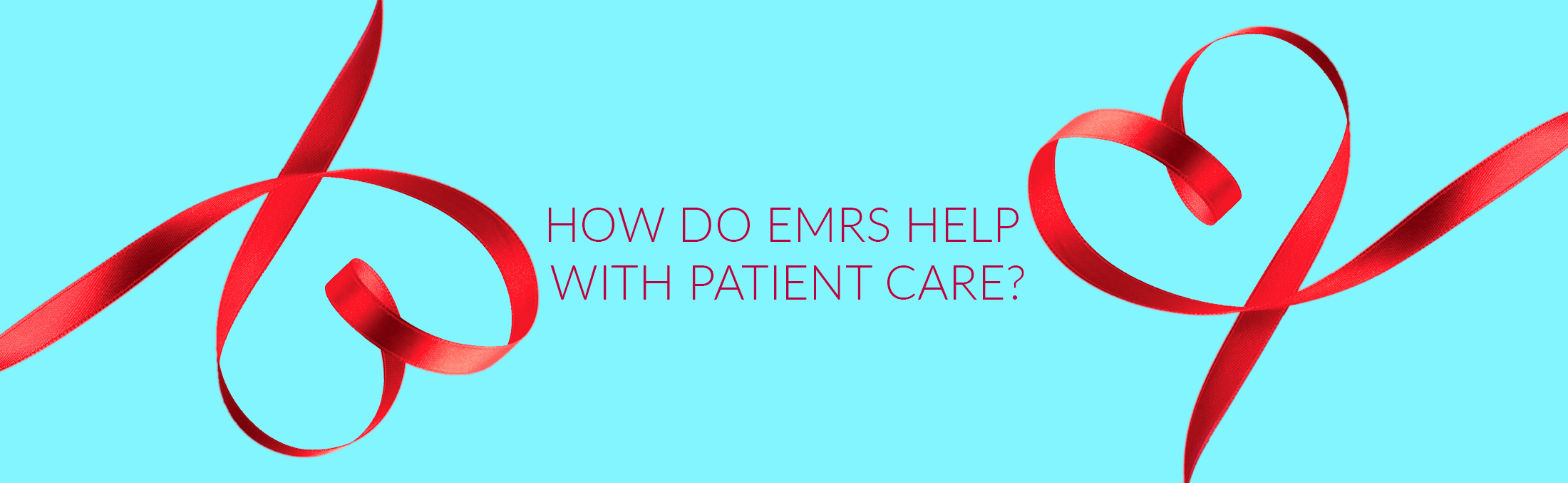 how emrs help patient care