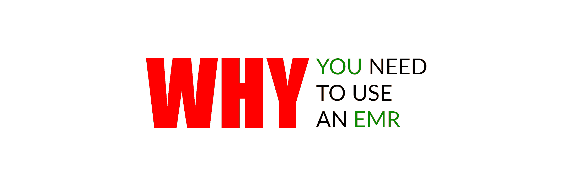 Why you need to use an emr