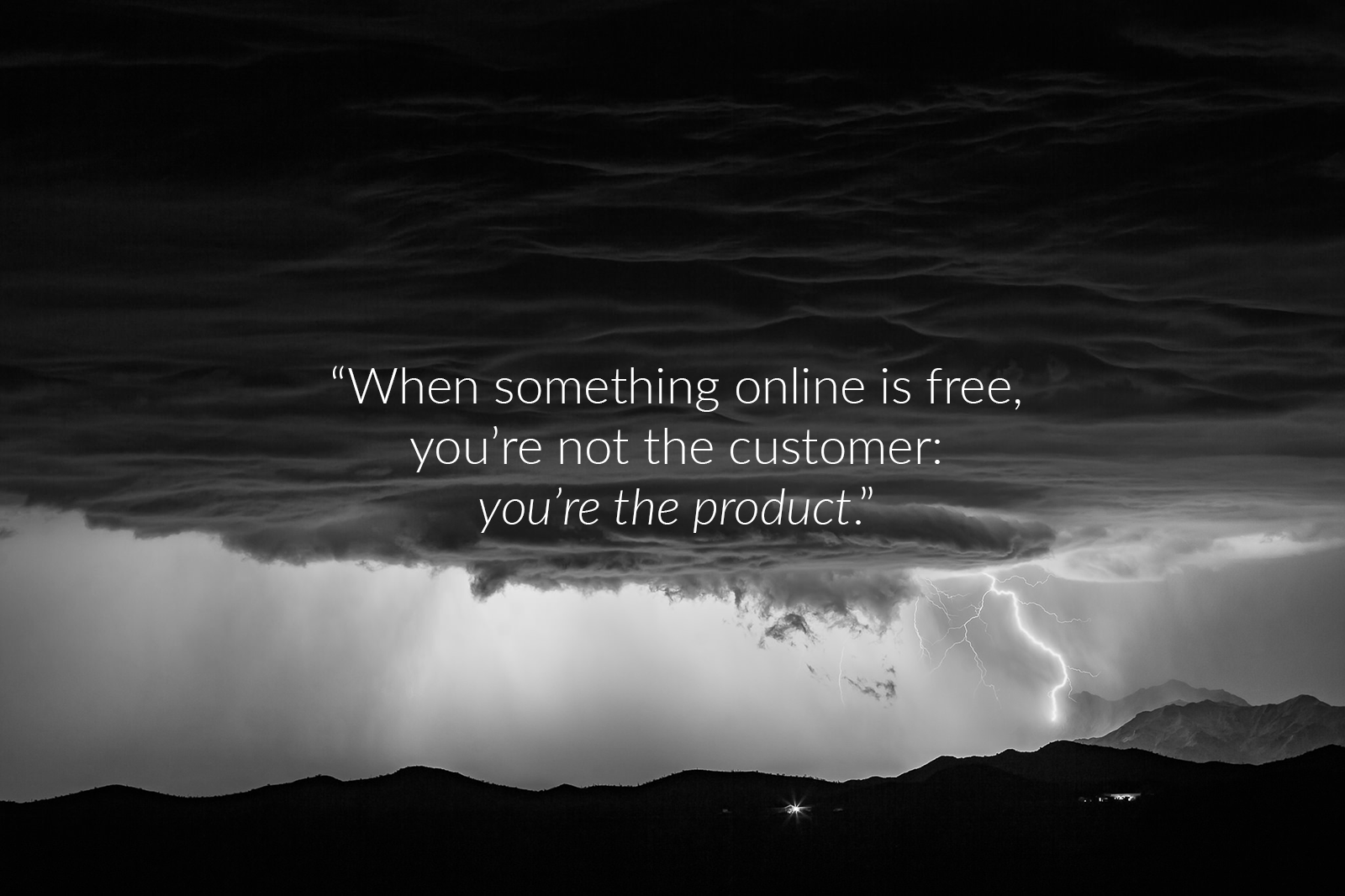 when something online is free, you're not the customer, you're the product wallpaper